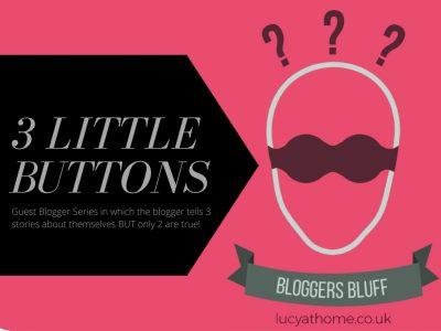 Bloggers Bluff #10: 3 Little Buttons