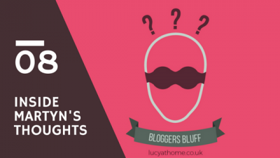 Bloggers Bluff #08: Inside Martyn's Thoughts