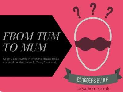 Bloggers Bluff #11: From Tum To Mum