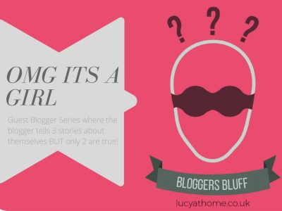 Bloggers Bluff #14: OMG Its A Girl