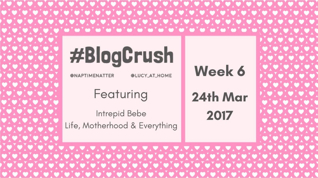 #BlogCrush Week 6: 24th March 2017