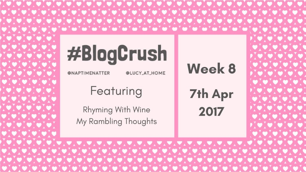 #BlogCrush Week 8: 7th April 2017
