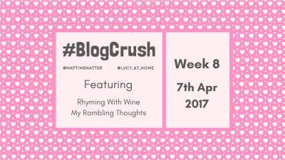 #BlogCrush Week 8: 7th April 2017