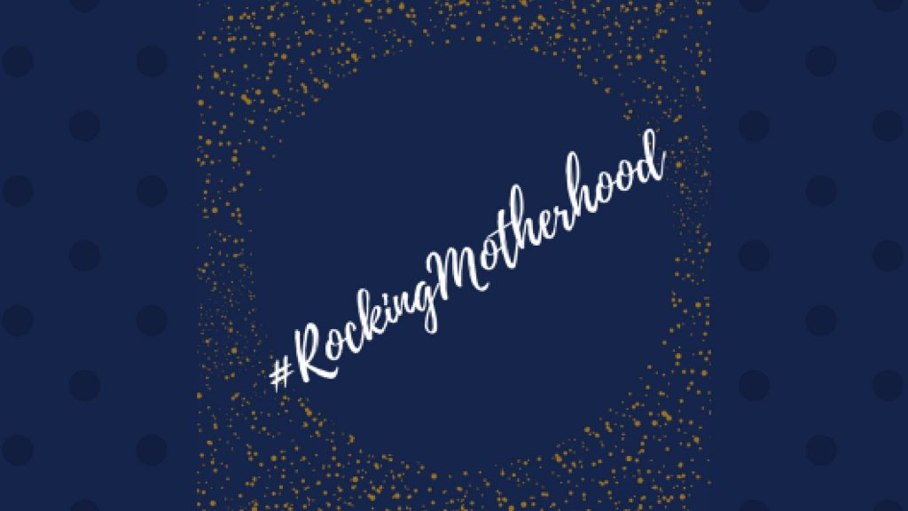 10 Reasons I Am Rocking Motherhood