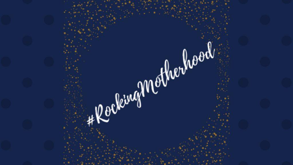 10 Reasons I Am Rocking Motherhood