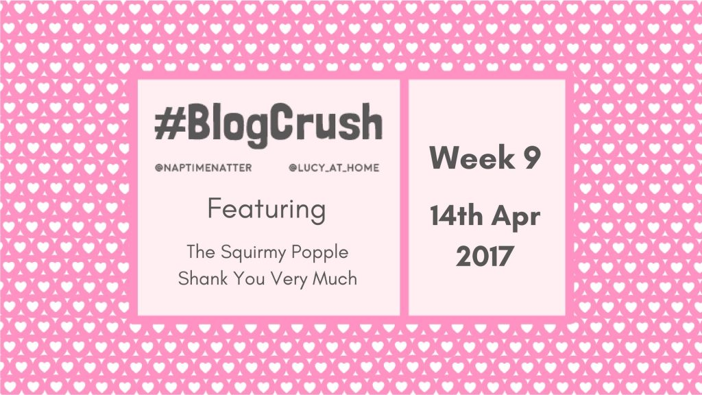#BlogCrush Week 9: 14th April 2017