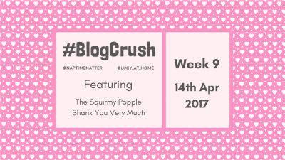 #BlogCrush Week 9: 14th April 2017