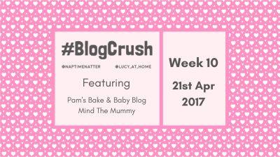 #BlogCrush Week 10: 21st April 2017