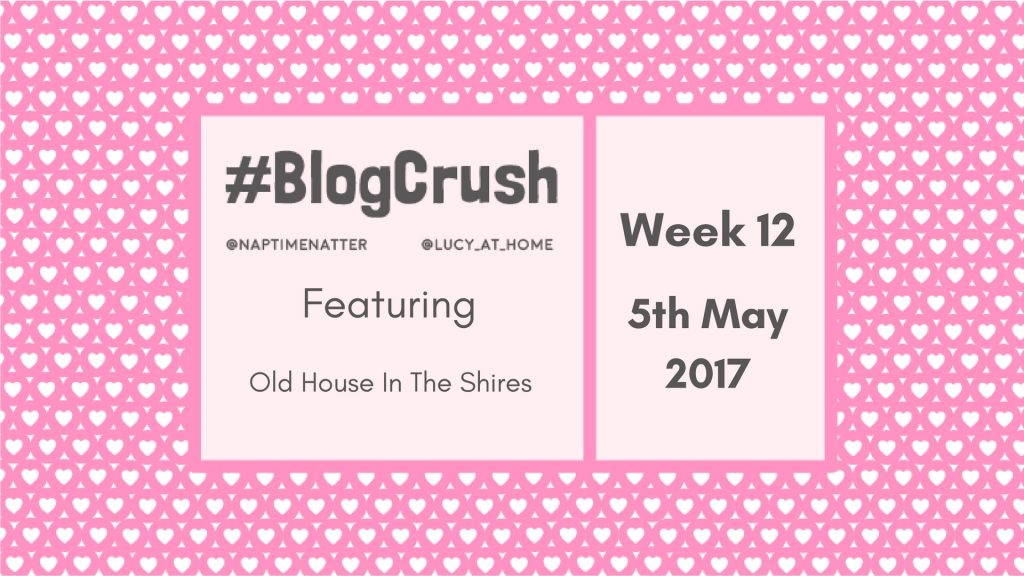 Blogcrush Week 12 – 5th May 2017