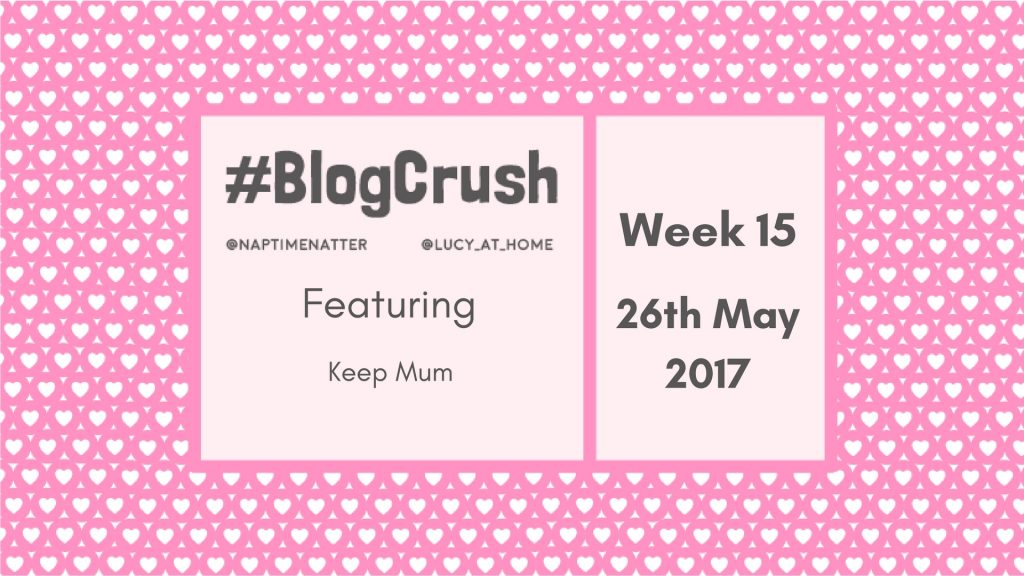 Blogcrush Week 15 – 26th May 2017