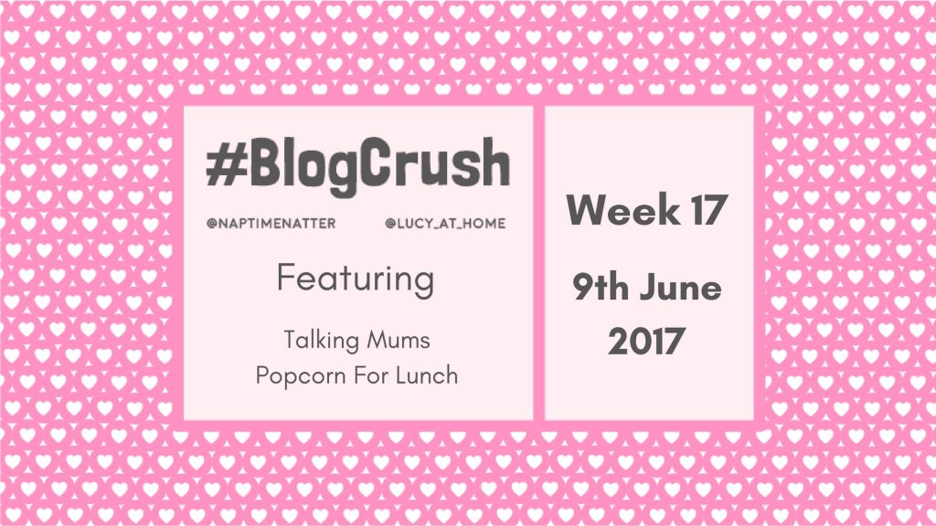 Blogcrush Week 17 – 9th June 2017