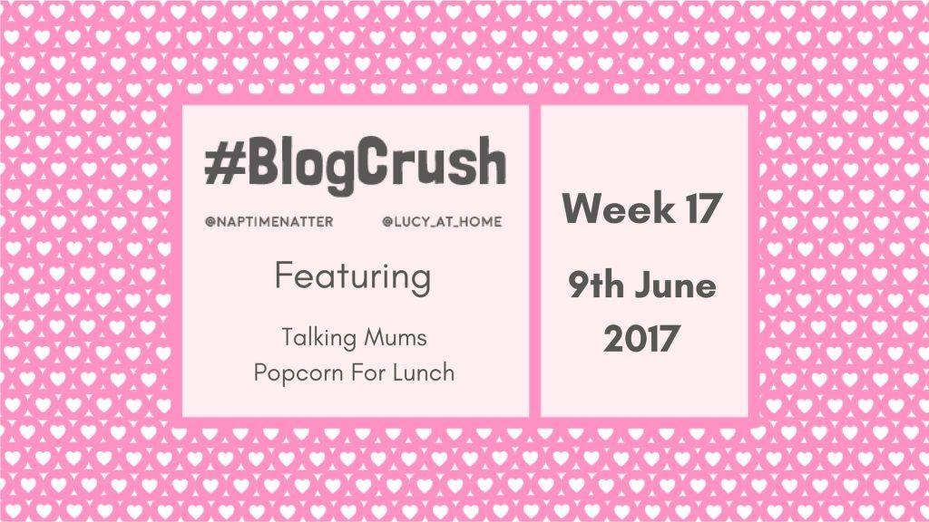 Blogcrush Week 17 – 9th June 2017