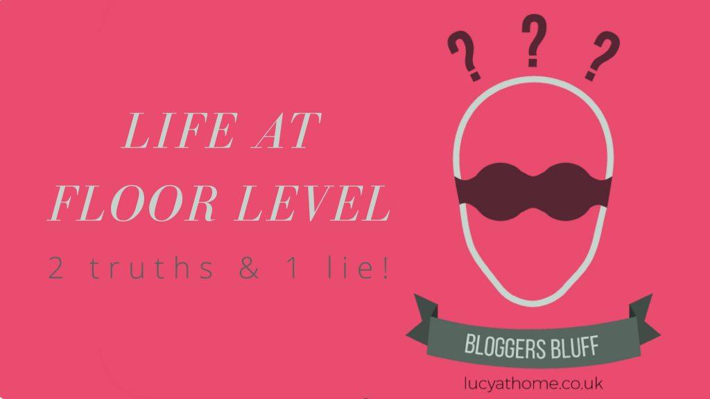 Bloggers Bluff 21: Life At Floor Level