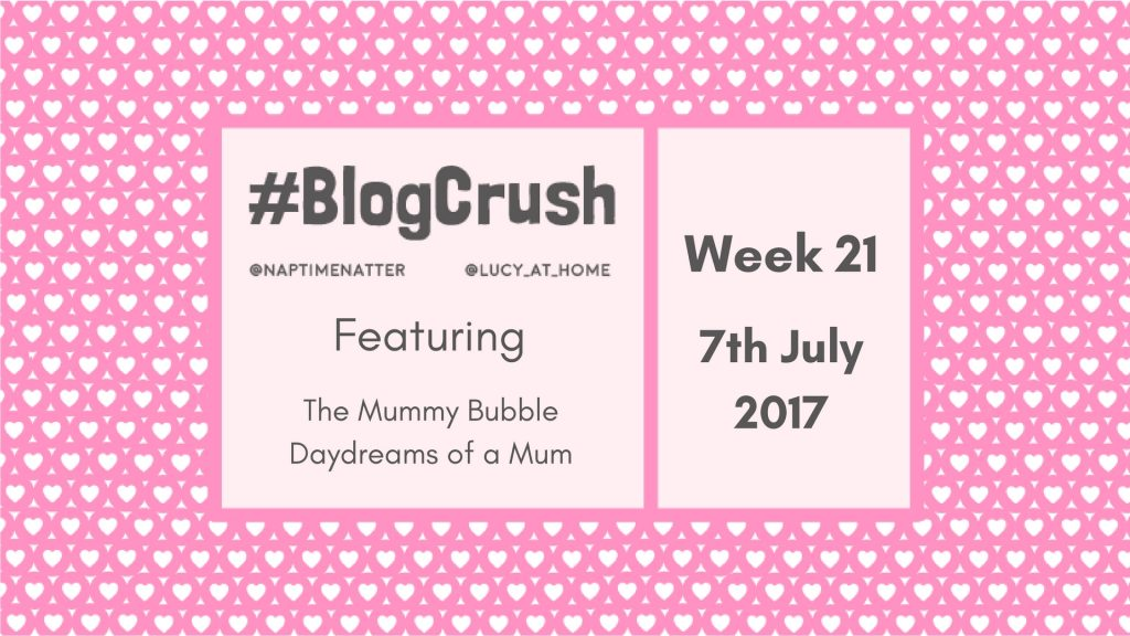 Blogcrush Week 21 – 7th July 2017