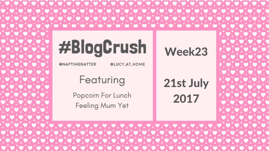 Blogcrush Week 23 – 21st July 2017