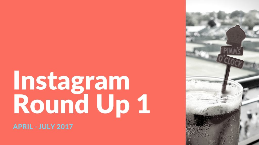 Instagram Round Up 1: Four Months Of Snapping!