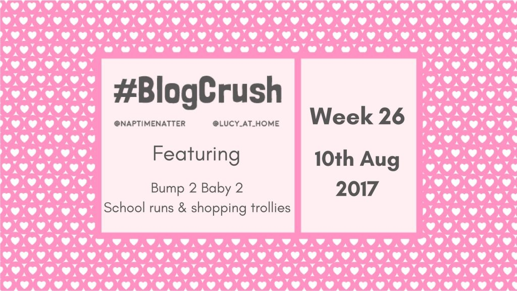 Blogcrush Week 26 – 11th August 2017