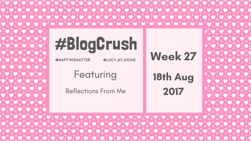 Blogcrush Week 27 – 18th August 2017