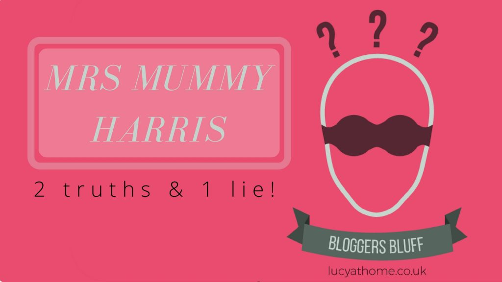 Bloggers Bluff 24 – Mrs Mummy Harris