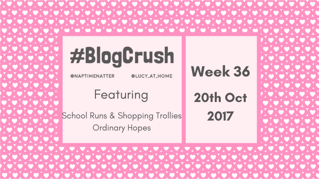 BlogCrush Week 36 – 20th October 2017