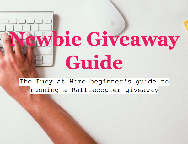 The Newbie Giveaway Guide by Lucy At Home giveaways