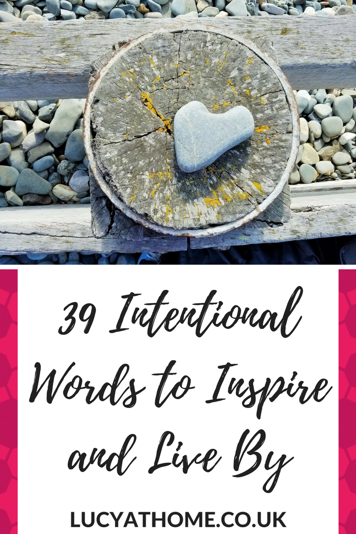39 Intentional Words To Inspire & Live By