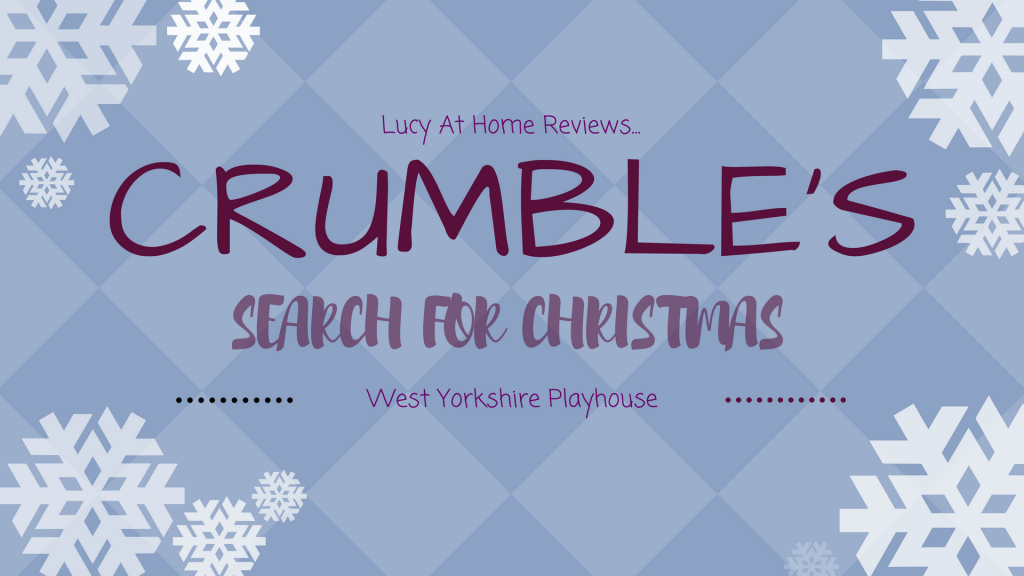 Crumble's Search for Christmas – a theatre trip for littlies