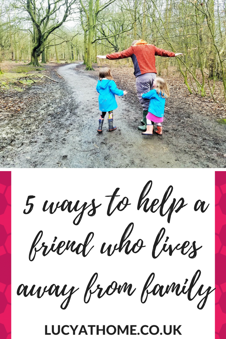 5 Ways To Help A Friend Who Lives Away From Family - living away from family can be very lonely - you don't have the support network that others do. And it can be even harder once you have kids of your own. Check out these 5 simple ways to help out someone who is missing their family or friends