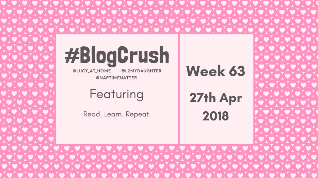 BlogCrush Week 63 – 27th April 2018