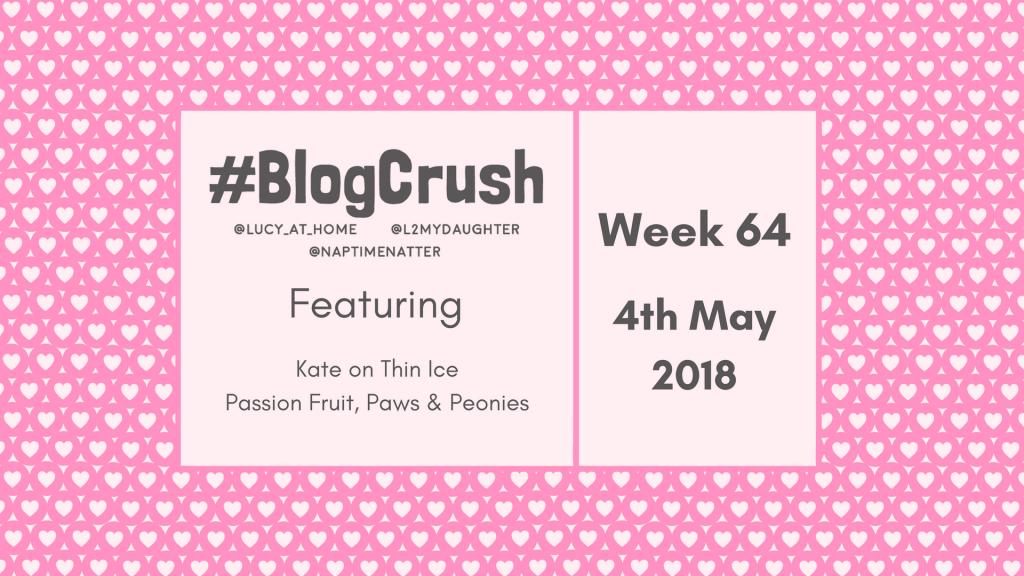 BlogCrush Week 64 – 4th May 2018