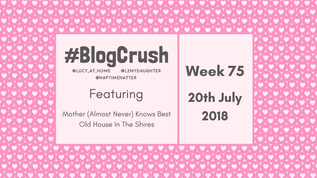 BlogCrush Week 75 – 20th July 2018