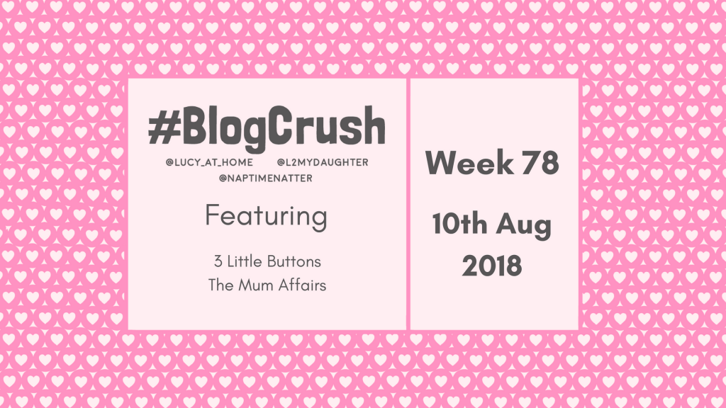 BlogCrush Week 78 – 10th August 2018