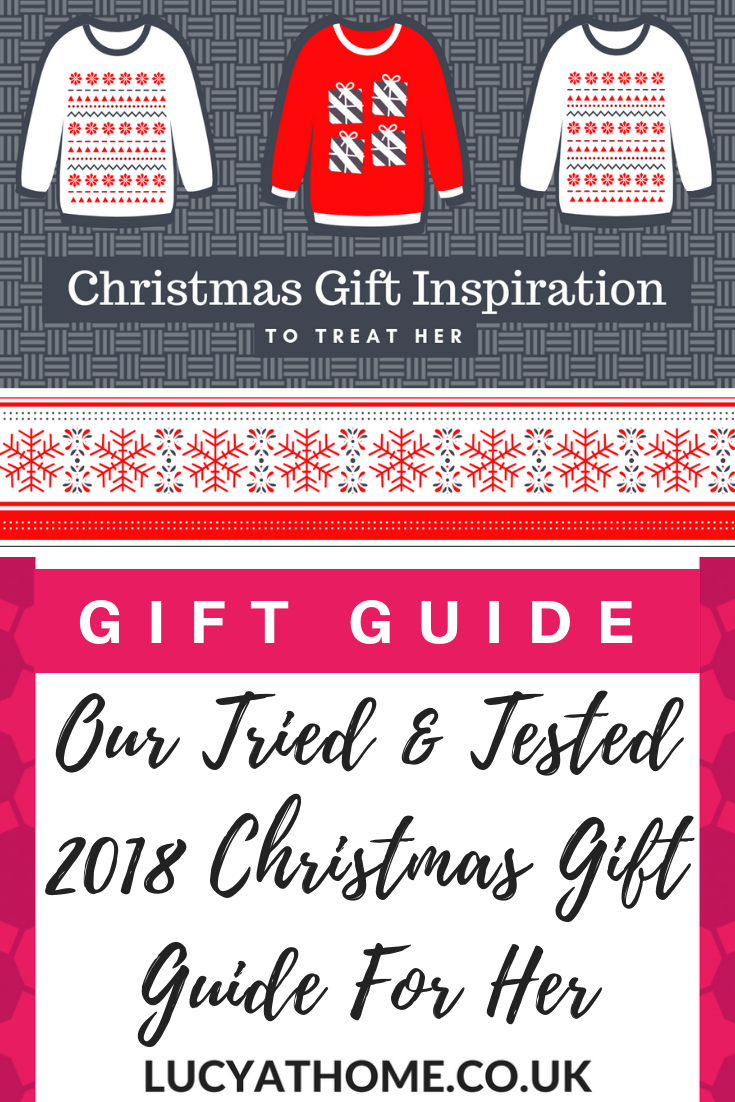 Our Tried and Tested 2018 Christmas Gift Guide For Her - Christmas gift ideas for friends and gift guides for mums/ Check out these 2018 gifts for women #giftguideforher