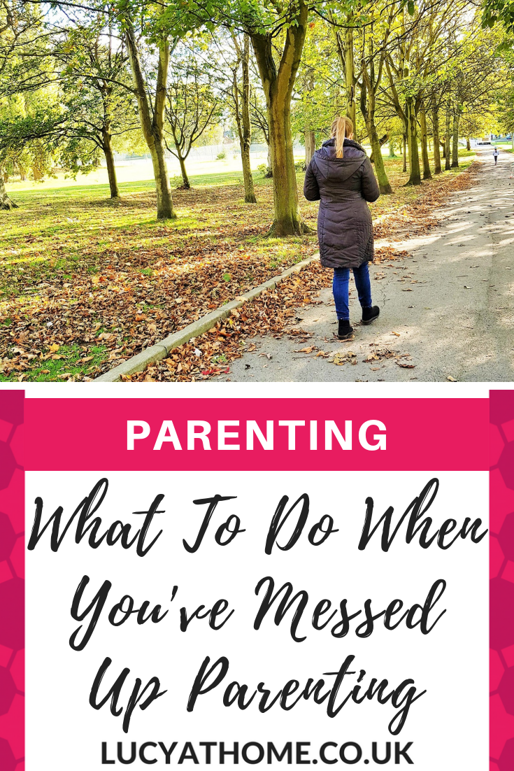 What To Do When You've Messed Up Parenting - if mum guilt is creeping in you because you yelled again, don't beat yourself up. You need to practise some parenting self care and self compassion. Follow these 5 simple steps to make everything okay again #parentingtips #mumguilt