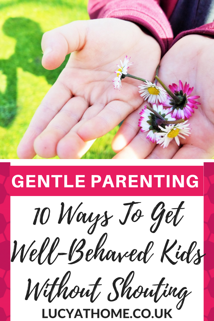 10 ways to get well behaved kids without shouting Here are some tips to achieve no shouting at kids and still nurture them and help them to grow #gentleparenting #communicating